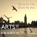 close to me , close to you/Arts Of Collective