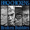 Broken Bubbles/BBQ CHICKENS