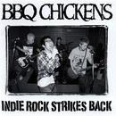 INDIE ROCK STRIKES BACK/BBQ CHICKENS