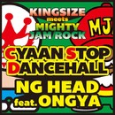CYAAN STOP DANCEHALL (feat. ONGYA) -Single/NG HEAD