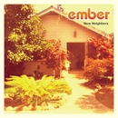 New Neighbors/ember