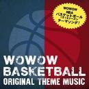 WOWOW NBA '15-'16 Season オリジナルテーマソング/岩崎太整・スチャダラパー