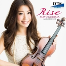 Rise - フォーレ:ヴァイオリン・ソナタ 第 1番 他 -/木嶋真優/江口玲