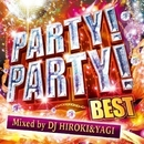 PARTY!PARTY! BEST Mixed by DJ HIROKI & YAGI/PARTY HITS PROJECT