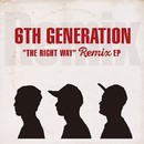 The Right Way Remix/6th Generation