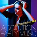 ADDICTION PARTY MUSIC vol.8 - パーティー中毒!最新UKクラブ・ヒット!/UK Club Hits Collective