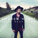 Never Back Down/Andrew Hyatt