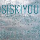 SiSKIYOU/Benny Lackner Trio
