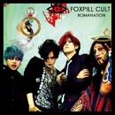 ROMANATION/FOXPILL CULT