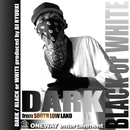 BLACK OR WHITE/DARK from SOUTH LOW LAND