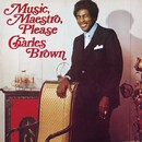 Music, Maestro, Please/Charles Brown