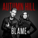 Blame/Autumn Hill