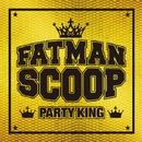 PARTY KING/Fatman Scoop