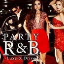 PARTY R&B -Luxe & Drive-/PARTY HITS PROJECT