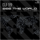 See The World/DJ 19