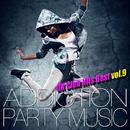 ADDICTION PARTY MUSIC vol.9 - パーティー中毒!最新UKクラブ・ヒット!/UK Club Hits Collective