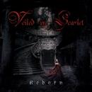 Reborn/Veiled In Scarlet