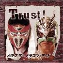 Trust!/ハヤブサ&ドラゴン・キッド
