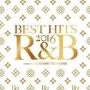 BEST HITS 2016 R&B mixed by DJ AYAME TACHIBANA/PARTY FLAVOR PROJECT