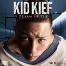 DREAM OR DIE -Single/KID KIEF