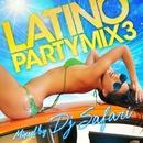 LATINO PARTY MIX3 mixed by DJ SAFARI/LATINO PARTY PROJECT