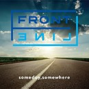 Someday,Somewhere/FRONT LINE