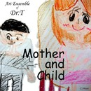 Mother and Child ~inst version/Art Ensemble of Dr. T. Morizane