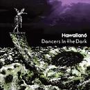 Dancers In The Dark/HAWAIIAN6