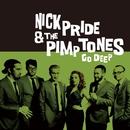 Go Deep/NICK PRIDE & THE PIMPTONES