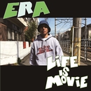 LIFE IS MOVIE/ERA