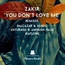 You don't love me/Zakir