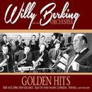 Golden Hits/Berking, Willy Und Sein Orchester