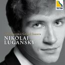 チャイコフスキー:グランド・ソナタ ニコライ・ルガンスキー ピアノ/ニコライ・ルガンスキー