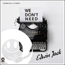 We Don't Need/Edwin Jack