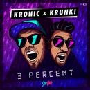 3 Percent/Kronic & Krunk!