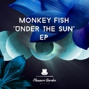 Under The Sun EP/Monkey Fish