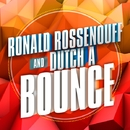 Bounce/Ronald Rossenouff & Dutch A
