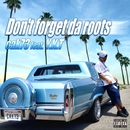 Don't forget da roots feat. Y.K.T/cak73