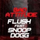BAD ATITTUDE/Flush(feat.Snnop Dogg)