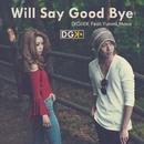 Will Say Good Bye feat. Yummi,Masa/DIGIIEK