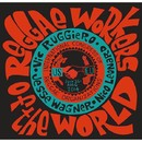 Reggae Workers Of The World/Reggae Workers Of The World