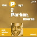 P as in PARKER, Charlie (volume 1)/Charlie Parker