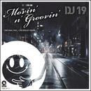 Movin' N' Groovin'/DJ 19