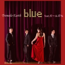 blue  feat. ガールズ%/Tremolo Earth