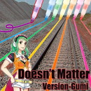 Doesn't Matter feat.GUMI/The 6th JawS Detonation