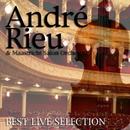 ベスト・ライヴ・セレクション/アンドレ・リュウ & マーストリヒト・サロン オーケストラ