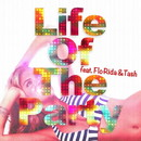 Life Of The Party (feat. Tash & Flo Rida)/Freakers