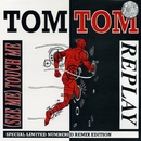 Replay / (See Me) Touch Me/Tom Tom