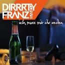 Ich Muss Mit Dir Reden/Dirrrty Franz Band