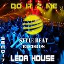 Do It 2 Me/Leda House